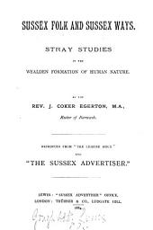 Sussex Folk and Sussex Ways: Stray Studies in the Wealden Formation of Human Nature