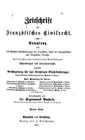 Zeitschrift für deutsches bürgerliches Recht und französisches Civilrecht: Letzteres mit besonderer Berücksichtigung des Zwischenrechts, Band 4