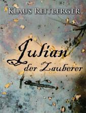 Julian der Zauberer: Auf der Suche nach der Tür in eine andere Welt