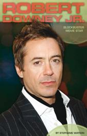 Robert Downey Jr.: Blockbuster Movie Star