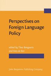 Perspectives on Foreign Language Policy: Studies in honor of Theo van Els