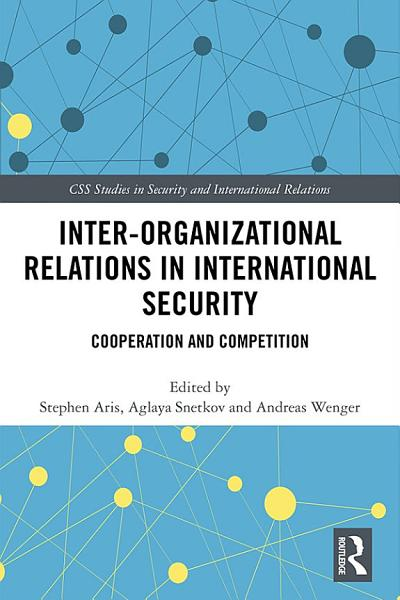Inter organizational Relations in International Security