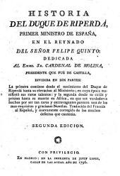 Historia del duque de Riperdá, Primer ministro de España, en el reynado del señor Felipe Quinto ..: Traducida del francés al español y nuevamente corregida de los muchos defectos que contenía