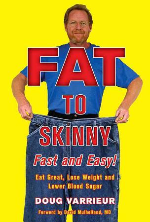 Fat to Skinny Fast and Easy  PDF