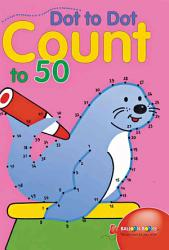 Dot To Dot Count To 50 Book PDF