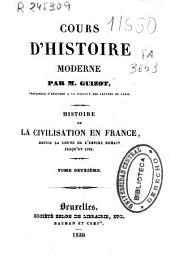 Cours d'histoire moderne: histoire de la civilisation en France, depuis la chute de l'Empire Romain jusqu'en 1789, Volume2