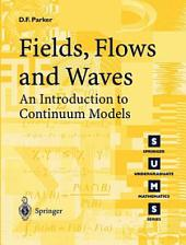 Fields, Flows and Waves: An Introduction to Continuum Models