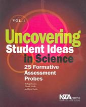 Uncovering Student Ideas in Science: 25 formative assessment probes