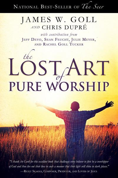 Download The Lost Art of Pure Worship Book