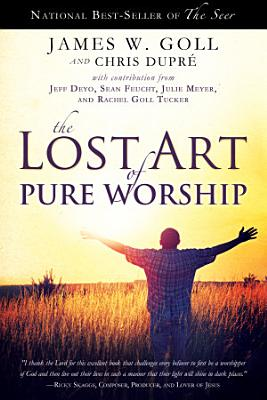 The Lost Art of Pure Worship PDF