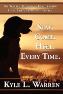 Stay. Come. Heel. Every Time