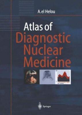 Atlas of Diagnostic Nuclear Medicine