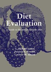 Diet Evaluation: A Guide to Planning a Healthy Diet