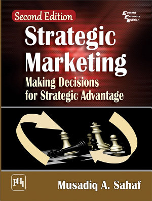 STRATEGIC MARKETING   MAKING DECISIONS FOR STRATEGIC ADVANTAGE  SECOND EDITION PDF