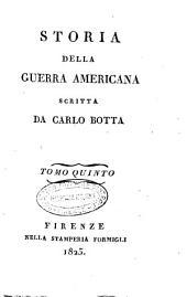 Storia della guerra americana scritta da Carlo Botta. Tomo primo [-decimo]: Volume 5