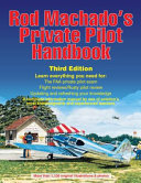 Rod Machado s Private Pilot Handbook PDF