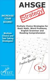 AHSGE Test Strategy: Winning Multiple Choice Strategies for the AHSGE Exam