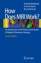 How does MRI work?: An Introduction to the Physics and Function of Magnetic Resonance Imaging, Edition 2