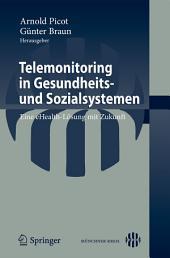 Telemonitoring in Gesundheits- und Sozialsystemen: Eine eHealth-Lösung mit Zukunft