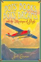 Boys  Books  Boys  Dreams  and the Mystique of Flight PDF