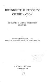 The Industrial Progress of the Nation: Consumption Limited, Production Unlimited