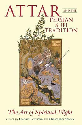 Attar and the Persian Sufi Tradition PDF