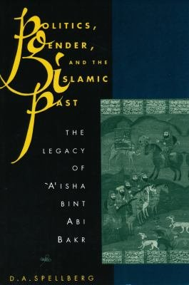 Politics, Gender, and the Islamic Past