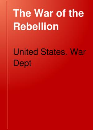 The War of the Rebellion PDF