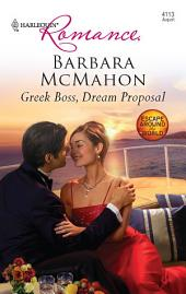 Greek Boss, Dream Proposal
