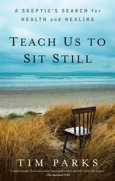 Download Teach Us to Sit Still Book