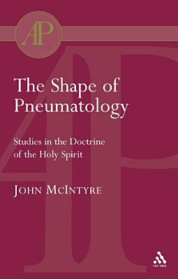 The Shape of Pneumatology PDF