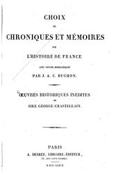 Oeuvres historiques inédites de Sire George Chastellain