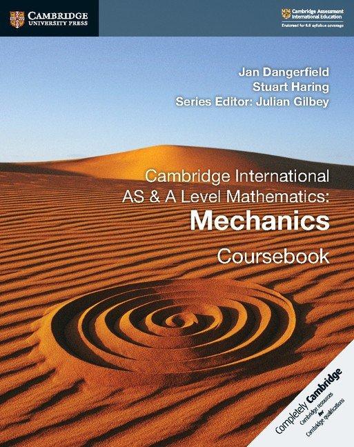Cambridge International AS and A Level Mathematics: Mechanics Coursebook