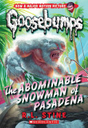 Classic Goosebumps  27  The Abominable Snowman of Pasadena PDF