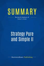 Summary: Strategy Pure and Simple II: Review and Analysis of Robert's Book