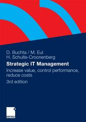 Strategic IT-Management: Increase value, control performance, reduce costs, Edition 3