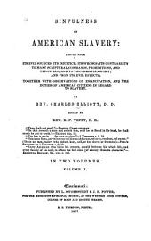 Sinfulness of American Slavery: Proved from Its Evil Sources; Its Injustice; Its Wrongs; Its Contrariety to Many Scriptural Commands, Prohibitions, and Principles, and to the Christian Spirit; and from Its Evil Effects; Together with Observations on Emancipation, and the Duties of American Citizens in Regard to Slavery, Volume 2