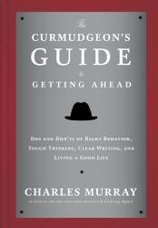 The Curmudgeon S Guide To Getting Ahead Book PDF