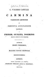 C. Valerii Catulli Carmina varietate lectionis et perpetua adnotatione illustrata Frider. Guiliel