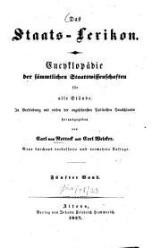 Das Staats-Lexikon: Encyklopädie der sämmtlichen Staatswissenschaften für alle Stände. Fourier's - Gezwungene Eigenthumsabtretung, Band 5