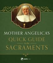 Mother Angelica's Quick Guide: to the Sacraments