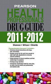 Pearson Health Professional's Drug Guide 2011-2012
