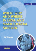 When, Why and Where in Oral and Maxillofacial Surgery: Part II