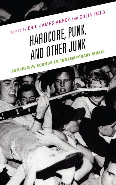 Download Hardcore  Punk  and Other Junk Book