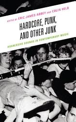 Hardcore Punk And Other Junk Book PDF