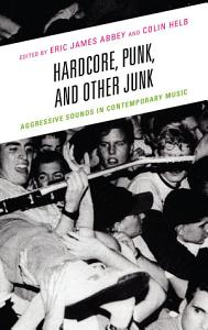 Hardcore  Punk  and Other Junk Book