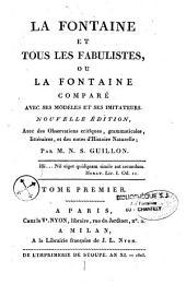 La Fontaine et tous les fabulistes, ou La Fontaine comparé avec ses modèles et ses imitateurs: avec observations critiques et notes d'histoire naturelle