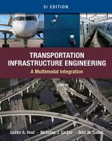 Transportation Infrastructure Engineering  A Multimodal Integration  SI Version PDF