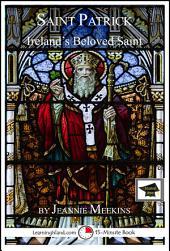 Saint Patrick: Ireland's Beloved Saint: Educational Version