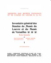 Inventaire général des dessins du Musée du Louvre et du Musée de Versailles: école française, Volume1